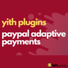YITH – Paypal Adaptive Payments Premium WooCommerce Extension