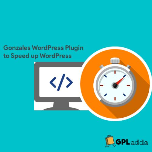 Gonzales - Speed up WordPress