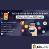 Progressive Web Apps For WordPress